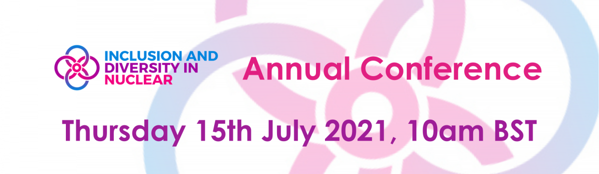 Inclusion & Diversity in Nuclear Annual Conference 2021
