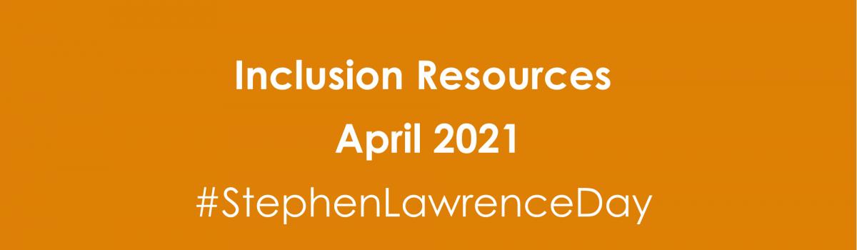 Inclusion Resources – April 2021