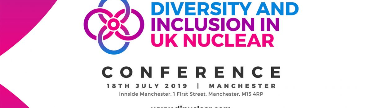 5 takeaways from the Diversity and Inclusion in UK Nuclear conference